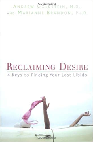 Reclaiming Desire 4 Keys for Finding Your Lost Libido